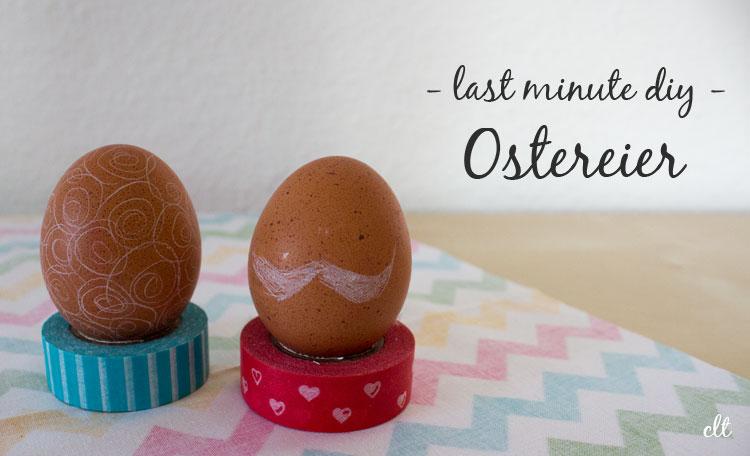 last minute diy - Ostereier